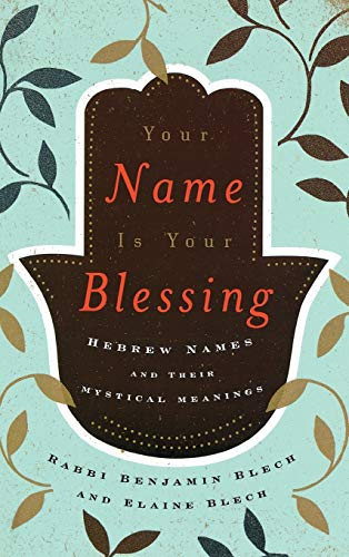 9780765709677: Your Name Is Your Blessing: Hebrew Names and Their Mystical Meanings