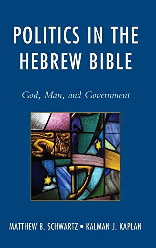 9780765709851: Politics in the Hebrew Bible: God, Man, and Government