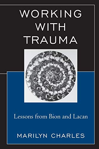 9780765710062: Working with Trauma: Lessons from Bion and Lacan (New Imago)