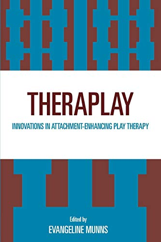9780765710116: Theraplay: Innovations in Attachment-Enhancing Play Therapy