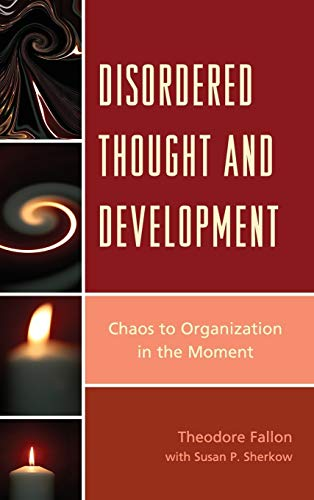 9780765710178: Disordered Thought and Development: Chaos to Organization in the Moment