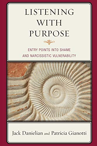 9780765710215: Listening with Purpose: Entry Points into Shame and Narcissistic Vulnerability