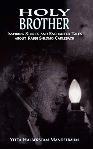 9780765759597: Holy Brother: Inspiring Stories and Enchanted Tales about Rabbi Shlomo Carlebach
