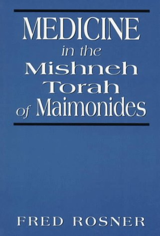 9780765759795: Medicine in the Mishneh Torah of Maimonides