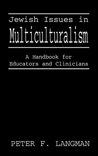 Jewish Issues in Multiculturalism: A Handbook for Educators and Clinicians: Langman, Peter F.