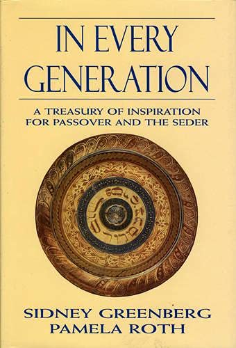In Every Generation: A Treasury of Inspiration for Passover and the Seder: Greenberg, Sidney [...