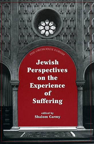 9780765760500: Jewish Perspectives on the Experience of Suffering (The Orthodox Forum Series)