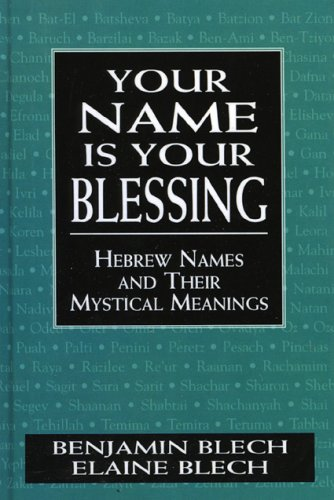9780765760531: Your Name Is Your Blessing: Hebrew Names and Their Mystical Meanings
