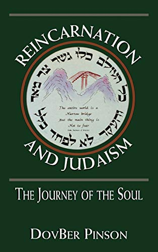 Reincarnation and Judaism: The Journey of the Soul: Pinson, DovBer