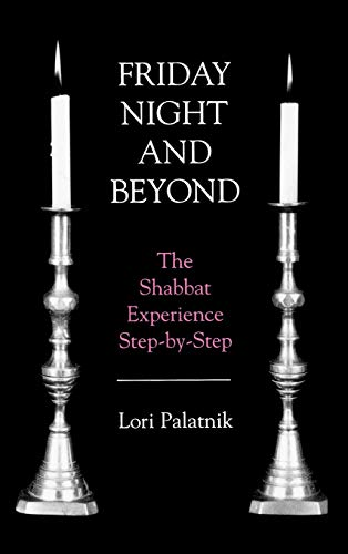 9780765760678: Friday Night and Beyond: The Shabbat Experience Step-by-Step