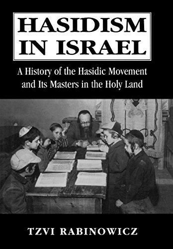 Hasidism in Israel : A History of: Tzvi M. Rabinowicz