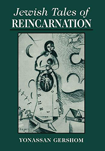Jewish Tales of Reincarnation - Yonassan Gershom; Jonathan Gershom