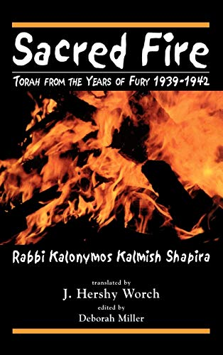 9780765761279: Sacred Fire: Torah from the Years of Fury 1939-1942