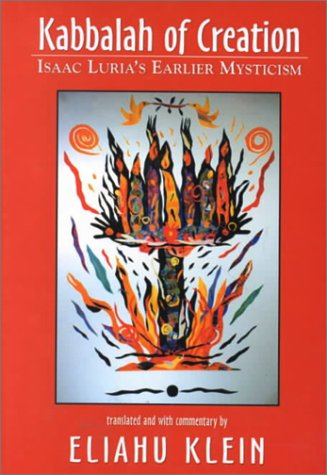 9780765761309: Kabbalah of Creation: Isaac Luria's Earlier Mysticism