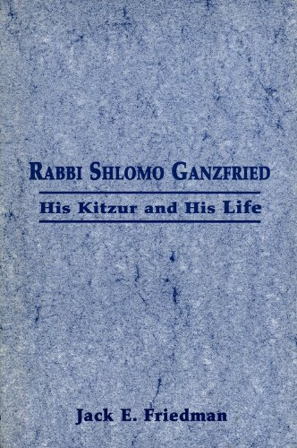 9780765761323: Rabbi Shlomo Ganzfried: His Kitzur and His Life