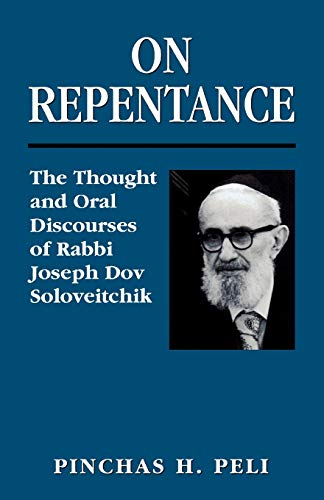 9780765761408: On Repentance: The Thought and Oral Discourses of Rabbi Joseph Dov Soloveitchik