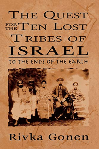 9780765761460: The Quest for the Ten Lost Tribes of Israel: To the Ends of the Earth