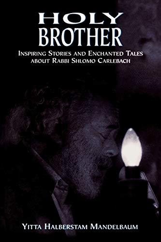 9780765762092: Holy Brother: Inspiring Stories and Enchanted Tales about Rabbi Shlomo Carlebach