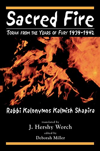9780765762177: Sacred Fire: Torah from the Years of Fury 1939-1942
