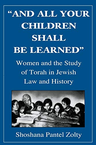 9780765799630: And All Your Children Shall Be Learned: Women and the Study of the Torah in Jewish Law and History