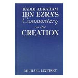 Rabbi Abraham Ibn Ezra's Commentary on the Creation (9780765799821) by Abraham Ben meir ibn Ezra