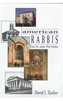 American Rabbis: Facts and Fiction: Zucker, David J.