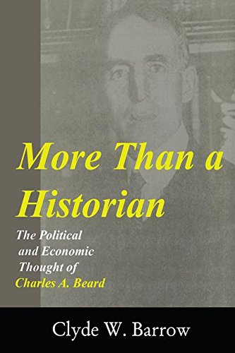 More than a Historian: The Political and Economic Thought of Charles A.Beard