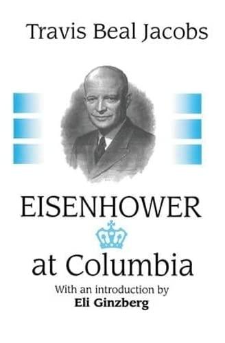 9780765800367: Eisenhower at Columbia