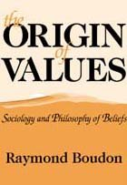 9780765800435: The Origin of Values: Sociology and Philosophy of Beliefs