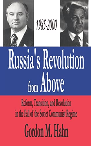 9780765800497: Russia's Revolution from Above, 1985-2000: Reform, Transition and Revolution in the Fall of the Soviet Communist Regime