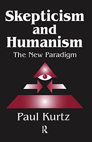 9780765800510: Skepticism and Humanism: The New Paradigm