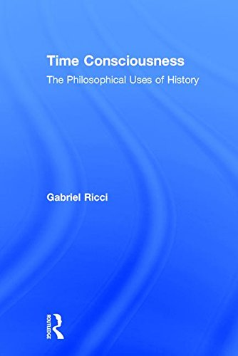 9780765801111: Time Consciousness: The Philosophical Uses of History
