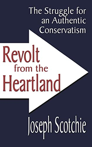 9780765801289: Revolt from the Heartland: The Struggle for an Authentic Conservatism