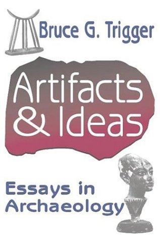 9780765801654: Artifacts & Ideas: Essays in Archaeology