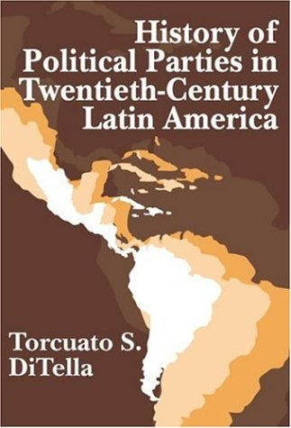 9780765801814: History of Political Parties in Twentieth-Century Latin America