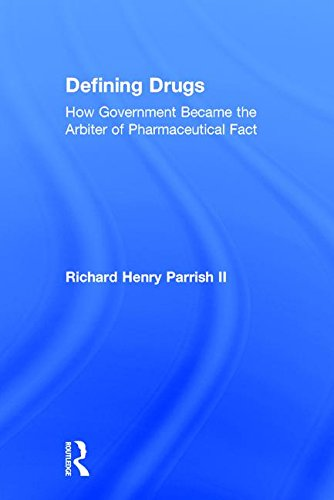 9780765801890: Defining Drugs: How Government Became the Arbiter of Pharmaceutical Fact