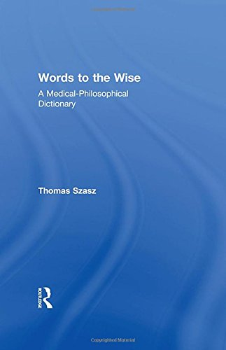 9780765802170: Words to the Wise: A Medical-Philosophical Dictionary