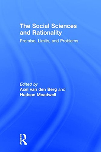 9780765802323: The Social Sciences and Rationality: Promise, Limits, and Problems