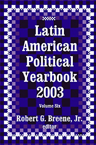 Latin American Political Yearbook 2003: Breene
