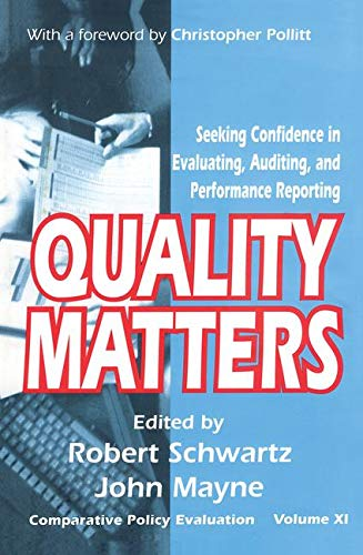 9780765802569: Quality Matters: Seeking Confidence in Evaluating, Auditing, and Performance Reporting (Comparative Policy Evaluation)