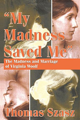 9780765803214: My Madness Saved Me: The Madness And Marriage of Virginia Woolf