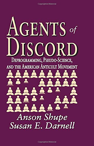 9780765803238: Agents of Discord: Deprogramming, Pseudo-Science, and the American Anticult Movement