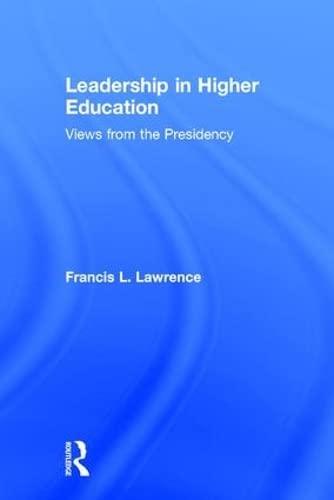 9780765803283: Leadership in Higher Education: Views from the Presidency