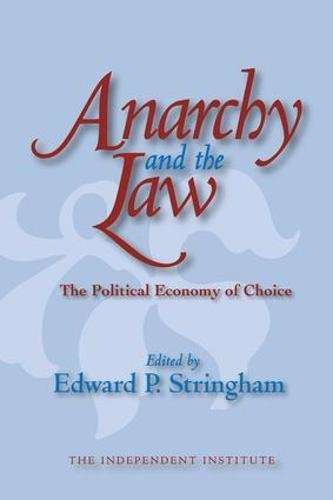 9780765803306: Anarchy and the Law: The Political Economy of Choice (Independent Studies in Political Economy)