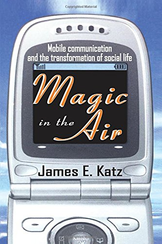 9780765803351: Magic in the Air: Mobile Communication and the Transformation of Social Life