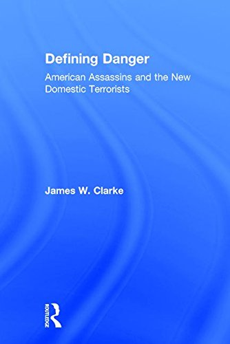 9780765803412: Defining Danger: American Assassins and the New Domestic Terrorists