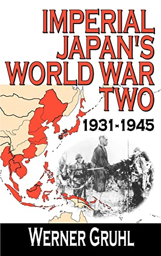 9780765803528: Imperial Japan's World War Two: 1931-1945