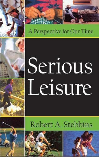 9780765803634: Serious Leisure: A Perspective for Our Time