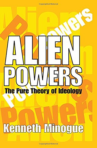 9780765803658: Alien Powers: The Pure Theory of Ideology