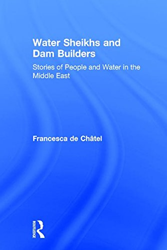 9780765803771: Water Sheikhs and Dam Builders: Stories of People and Water in the Middle East